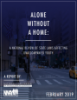 Cover of the report titled Alone Without a Home
